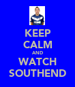 KEEP CALM AND WATCH SOUTHEND - Personalised Poster large