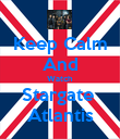 Keep Calm And Watch Stargate  Atlantis - Personalised Poster large