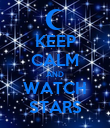 KEEP CALM AND WATCH STARS - Personalised Poster large