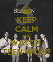 KEEP CALM AND WATCH  TEEN WOLF! - Personalised Poster large