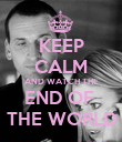 KEEP CALM AND WATCH THE END OF  THE WORLD - Personalised Poster large