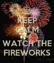 KEEP CALM AND WATCH THE FIREWORKS - Personalised Poster large