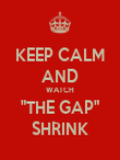 "KEEP CALM AND WATCH ""THE GAP"" SHRINK - Personalised Poster large"