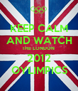 KEEP CALM AND WATCH THE LONDON  2012 OYLIMPICS - Personalised Poster large