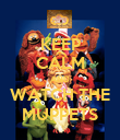 KEEP CALM AND WATCH THE MUPPETS - Personalised Poster large