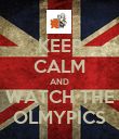 KEEP CALM AND WATCH THE OLMYPICS - Personalised Poster large