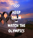 KEEP CALM AND WATCH THE OLYMPICS - Personalised Poster large