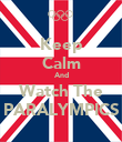 Keep Calm And Watch The PARALYMPICS - Personalised Poster large