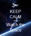 KEEP CALM AND Watch the Space - Personalised Poster large