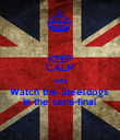 KEEP CALM AND Watch the Steeldogs  In the semi-final - Personalised Poster large