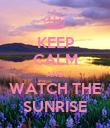 KEEP CALM AND WATCH THE SUNRISE - Personalised Poster large