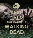 KEEP CALM AND WATCH THE WALKING DEAD - Personalised Poster large