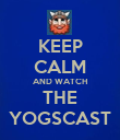 KEEP CALM AND WATCH THE YOGSCAST - Personalised Poster large