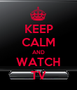 KEEP CALM AND WATCH TV - Personalised Poster large