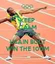 KEEP CALM AND WATCH USAIN BOLT WIN THE 100M - Personalised Poster large