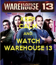 KEEP CALM AND WATCH WAREHOUSE 13 - Personalised Poster large