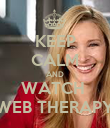 KEEP CALM AND WATCH  WEB THERAPY - Personalised Poster large