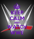 KEEP CALM AND WATCH WWE - Personalised Poster large