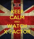 KEEP CALM AND WATCH X-FACTOR - Personalised Poster large