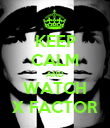 KEEP CALM AND WATCH X FACTOR - Personalised Poster large