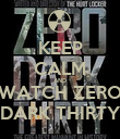 KEEP CALM AND WATCH ZERO DARK THIRTY - Personalised Poster large