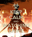 KEEP CALM AND WATCHING ANIME - Personalised Poster large