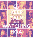 KEEP CALM AND WATCHING HOA - Personalised Poster large