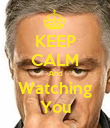 KEEP CALM And Watching You - Personalised Poster large