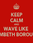KEEP CALM AND WAVE LIKE  LAMBETH BOROUGH - Personalised Poster large