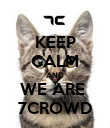 KEEP CALM AND WE ARE  7CROWD - Personalised Poster large