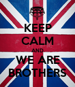 KEEP CALM AND WE ARE BROTHERS - Personalised Poster large