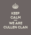 KEEP CALM AND WE ARE CULLEN CLAN - Personalised Poster large