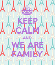 KEEP CALM AND WE ARE FAMILY - Personalised Poster large