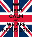 KEEP CALM AND WE ARE NETUS 2012 - Personalised Poster large