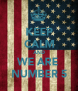 KEEP CALM AND WE ARE  NUMBER 5 - Personalised Poster large
