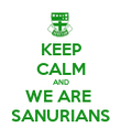 KEEP CALM AND WE ARE  SANURIANS - Personalised Poster large