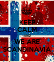 KEEP CALM AND WE ARE SCANDINAVIA - Personalised Poster large
