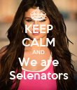KEEP CALM AND We are Selenators - Personalised Poster large