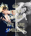 KEEP CALM AND WE ARE SMİLERS - Personalised Poster large