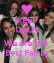 KEEP CALM AND We are the  Best Family - Personalised Poster large
