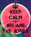 KEEP CALM AND WE ARE THE JONES - Personalised Poster large