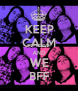 KEEP CALM AND WE BFF - Personalised Poster large