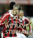 KEEP CALM AND WE HAVE STEPHAN - Personalised Poster large