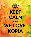 KEEP CALM AND WE LOVE  KOPIA - Personalised Poster large