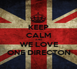 KEEP CALM AND WE LOVE ONE DIRECTON - Personalised Poster large
