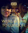 KEEP CALM AND WE'RE GOING TO LONDON. - Personalised Poster large