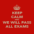 KEEP CALM AND WE WILL PASS ALL EXAMS - Personalised Poster large