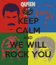 KEEP CALM AND WE WILL ROCK YOU - Personalised Poster large