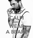 KEEP CALM AND WEAR A BEARD - Personalised Poster large
