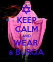 KEEP CALM AND WEAR  a BURQA - Personalised Poster large